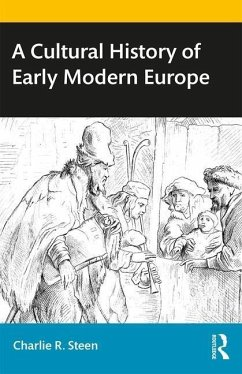 A Cultural History of Early Modern Europe - Steen, Charlie R. (University of New Mexico, USA)