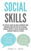 Social Skills: The Perfect Guide on How to Improve Your Conversation for Effective Speaking, Manage Shyness, Stress Tolerance and Increase Your Self-Esteem (eBook, ePUB)