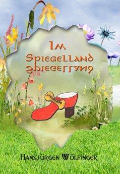 Im Spiegelland (eBook, ePUB) - Wölfinger, Hansjürgen