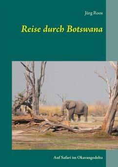 Reise durch Botswana (eBook, ePUB)