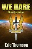 We Dare (Ghost Squadron, #1) (eBook, ePUB)