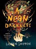A Neon Darkness (eBook, ePUB)