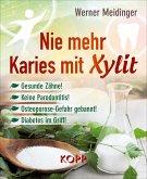 Nie mehr Karies mit Xylit (eBook, ePUB)