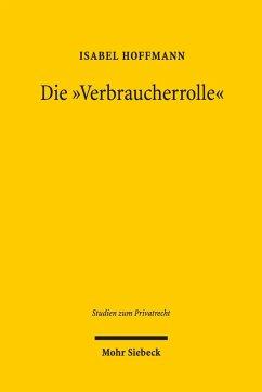 Die Verbraucherrolle (eBook, PDF) - Hoffmann, Isabel