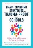 Brain-Changing Strategies to Trauma-Proof Our Schools (eBook, ePUB)