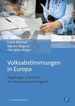Volksabstimmungen in Europa (eBook, PDF) - Wagner, Neelke; Rehmet, Frank; Weber, Tim Willy