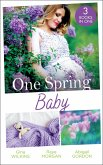 One Spring Baby: The Bachelor's Little Bonus (Proposals & Promises) / Keeping Her Baby's Secret / A Baby for the Village Doctor (eBook, ePUB)