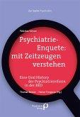 Psychiatrie-Enquete: mit Zeitzeugen verstehen (eBook, PDF)