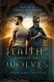 Faith Against the Wolves (Travis Rail Series, #1) (eBook, ePUB)