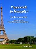 J'apprends le français ! - Cahier d'exercices avec corrigés, niveau A2 à B1 (eBook, ePUB)
