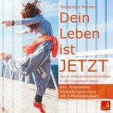 Dein Leben ist JETZT - Durch Achtsamkeitsmeditation in der Gegenwart leben (MP3-Download)