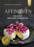 Affinieren - die Kunst der Käse-Veredelung (eBook, ePUB)