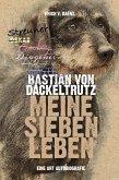 Bastian von Dackeltrutz - Meine sieben Leben (eBook, ePUB)