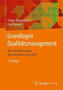 Grundlagen Qualitätsmanagement (eBook, PDF) - Bremer, Peik; Brüggemann, Holger