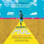 Mighty Moe - The True Story of a Thirteen-Year-Old Women's Running Revolutionary (Unabridged) (MP3-Download)