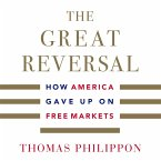 The Great Reversal - How America Gave Up on Free Markets (Unabridged) (MP3-Download)