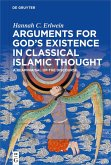 Arguments for God's Existence in Classical Islamic Thought (eBook, PDF)