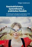 Konstruktivismus, Systemtheorie und praktisches Handeln (eBook, PDF)