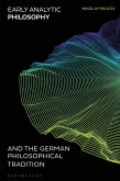 Early Analytic Philosophy and the German Philosophical Tradition (eBook, PDF)