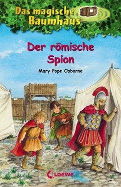 Der römische Spion / Das magische Baumhaus Bd.56