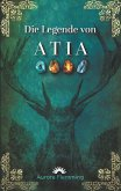 Die Legende von Atia