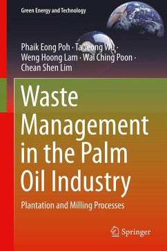 Waste Management in the Palm Oil Industry - Poh, Phaik Eong; Wu, Ta Yeong; Lam, Weng Hoong; Poon, Wai Ching; Lim, Chean Shen