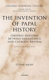 The Invention of Papal History: Onofrio Panvinio Between Renaissance and Catholic Reform