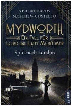 Spur nach London / Mydworth Bd.3 - Richards, Neil; Costello, Matthew