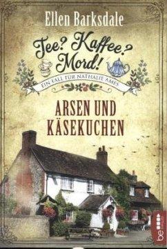 Arsen und Käsekuchen / Tee? Kaffee? Mord! Bd.7 - Barksdale, Ellen