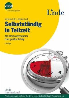 Selbstständig in Teilzeit - Lutz, Andreas; Luck, Nadine