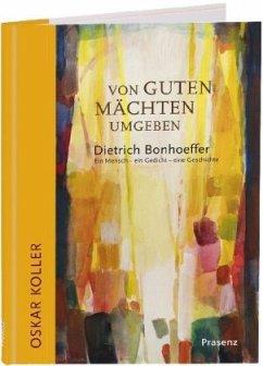 Von guten Mächten umgeben - Bonhoeffer, Dietrich