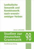 Lexikalische Semantik und Kombinatorik stativ-eventiv-ambiger Verben