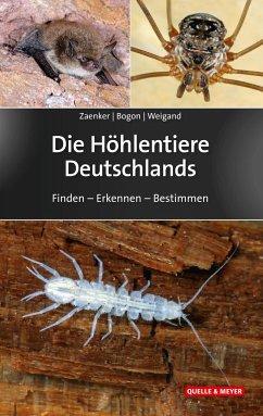 Die Höhlentiere Deutschlands - Zaenker, Stefan; Bogon, Klaus; Weigand, Alexander