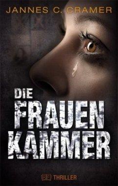 Die Frauenkammer - Cramer, Jannes C.