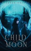Child of the Moon: A Romantic Adventure into a Mythical World (Rift Magic Book 2)