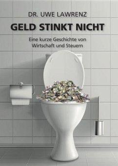 Geld stinkt nicht - Lawrenz, Uwe