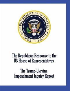 The Republican Response to the US House of Representatives Trump-Ukraine Impeachment Inquiry Report