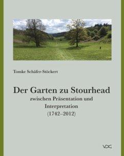 Der Garten zu Stourhead zwischen Präsentation und Interpretation (1742-2012) - Schäfer-Stöckert, Tomke