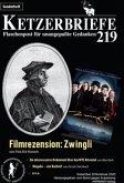 Filmrezension Zwingli / Ketzerbriefe 219
