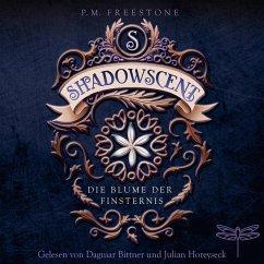 Die Blume der Finsternis / Shadowscent Bd.1 (MP3-Download) - Freestone, P. M.