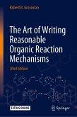 The Art of Writing Reasonable Organic Reaction Mechanisms (eBook, PDF)