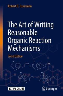 The Art of Writing Reasonable Organic Reaction Mechanisms (eBook, PDF) - Grossman, Robert B.