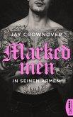 Marked Men: In seinen Armen (eBook, ePUB)