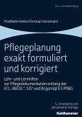 Pflegeplanung exakt formuliert und korrigiert (eBook, ePUB)