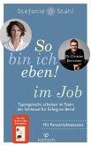 So bin ich eben! im Job (eBook, ePUB)