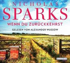 Wenn du zurückkehrst, 6 Audio-CD - Sparks, Nicholas