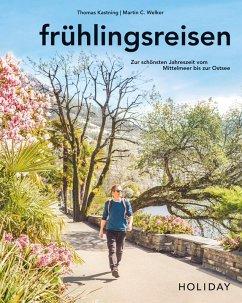 HOLIDAY Reisebuch: frühlingsreisen (eBook, ePUB) - Kastning, Thomas