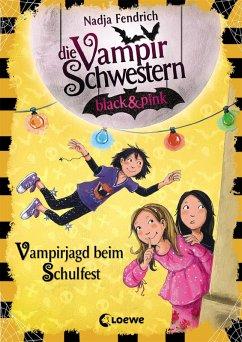 Vampirjagd beim Schulfest / Die Vampirschwestern black & pink Bd.7