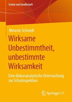Wirksame Unbestimmtheit, unbestimmte Wirksamkeit (eBook, PDF) - Schmidt, Melanie