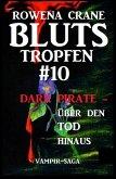 Vampir-Saga Blutstropfen #10: Dark Pirate - über den Tod hinaus (eBook, ePUB)